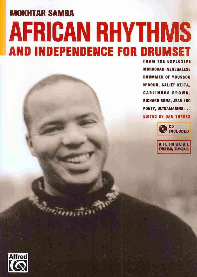 African Rhythms and Independence for Drumset By Samba, Mokhtar/ Thress, Dan (EDT)/ Rossi, Christopher R. (TRN)/ Mann, Robert (PHT)